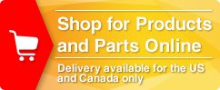 Shop for Products and Parts Online – Delivery available for the US and Canada only